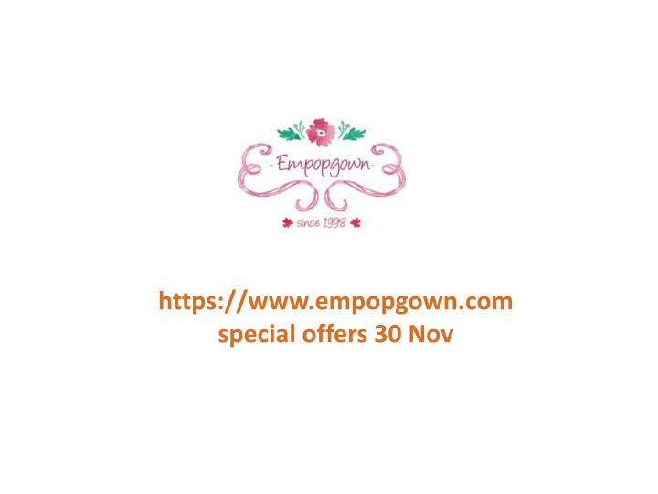Https://www.empopgown.comspecial offers 30 Nov