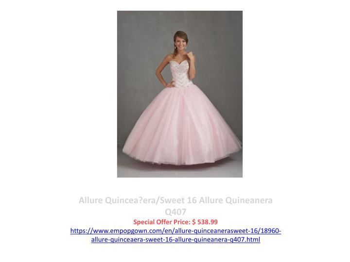 Allure Quincea?era/Sweet 16 Allure Quineanera Q407