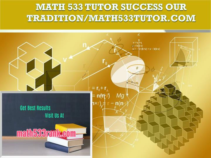 Math 533 tutor success our tradition math533tutor com