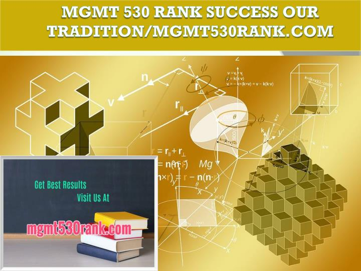 Mgmt 530 rank success our tradition mgmt530rank com