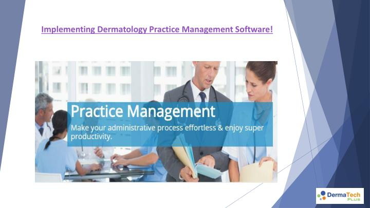Implementing Dermatology Practice Management Software!