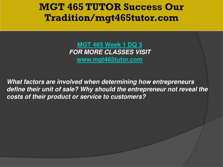 MGT 465 TUTOR Success Our Tradition/mgt465tutor.com