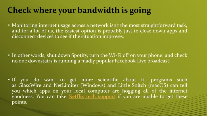 Check where your bandwidth is going