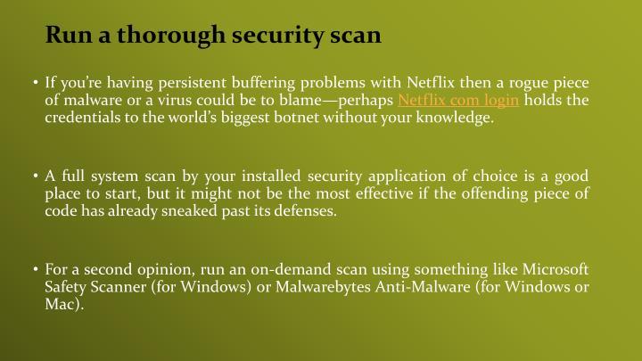 Run a thorough security scan