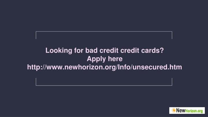 Looking for bad credit credit cards?