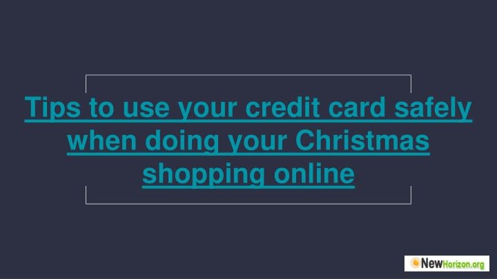 Tips to use your credit card safely when doing your Christmas shopping online