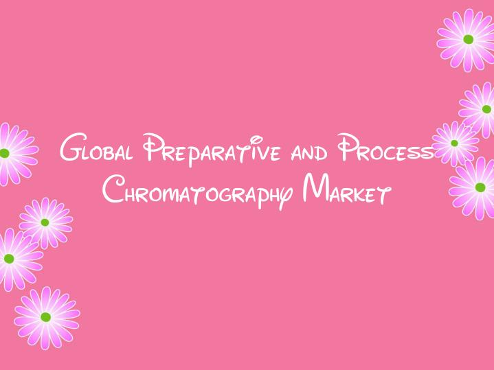 Global Preparative and Process