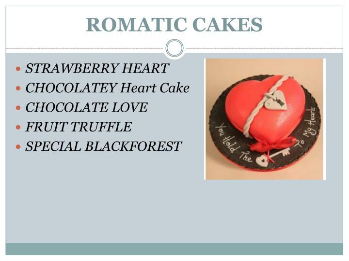 ROMATIC CAKES