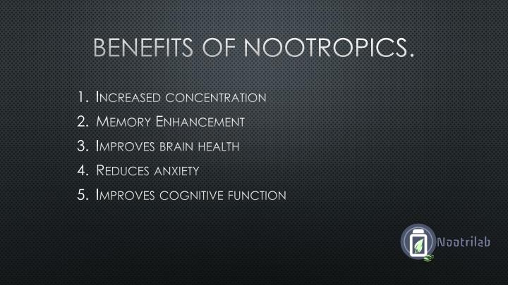 Benefits of Nootropics.