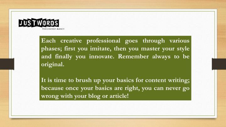 Each creative professional goes through various