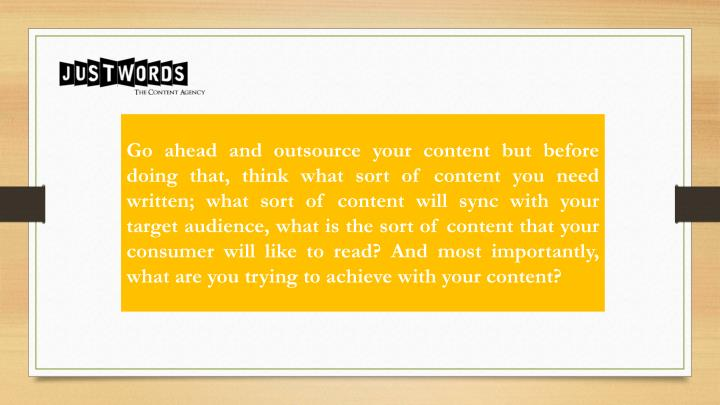 Go ahead and outsource your content but before
