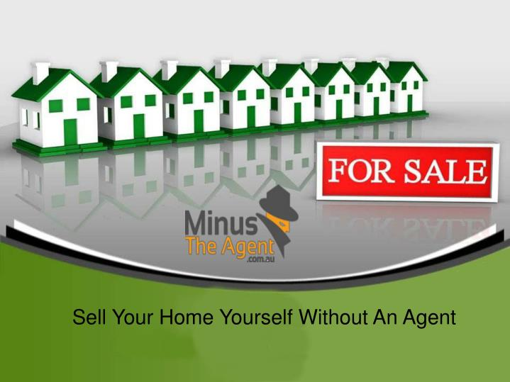 Sell Your Home Yourself Without An Agent