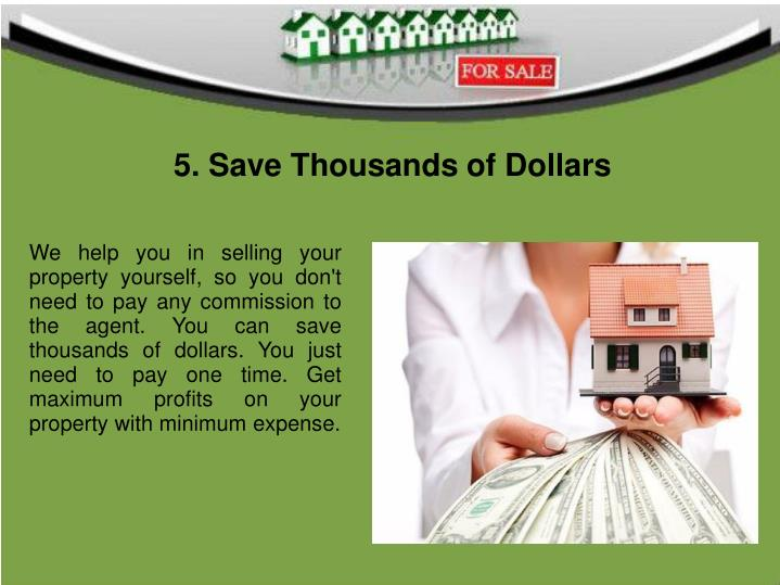 5. Save Thousands of Dollars