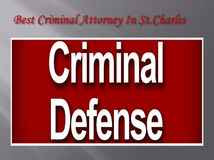 Best criminal attorney in st charles