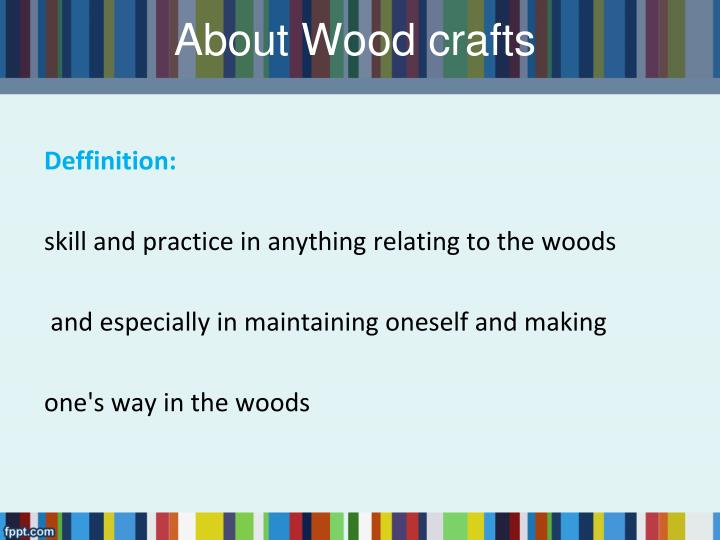 About Wood crafts