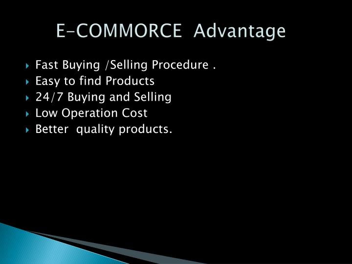 E-COMMORCE  Advantage