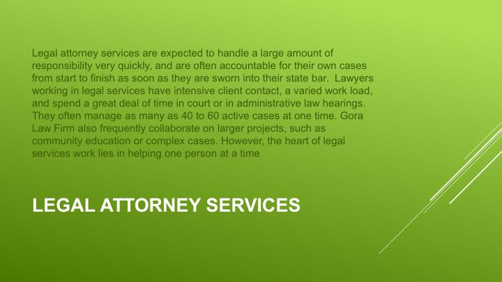 Legal attorney services are expected to handle a large amount of