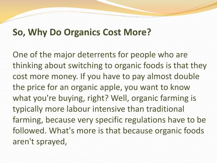 So, Why Do Organics Cost More