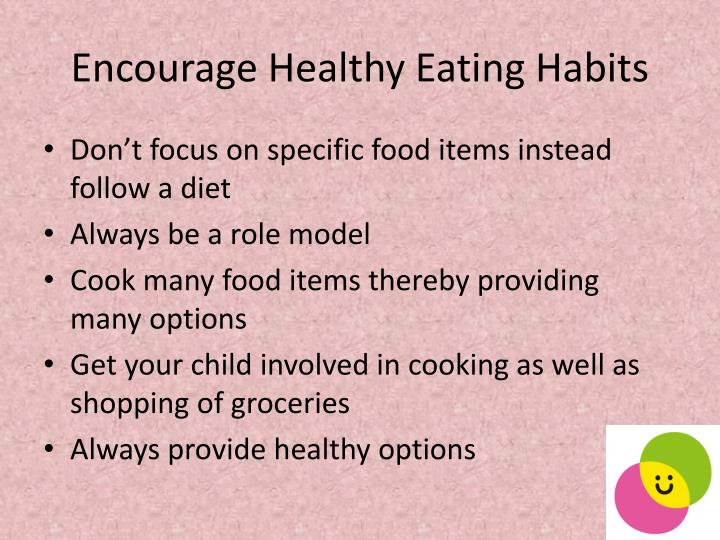Encourage healthy eating habits