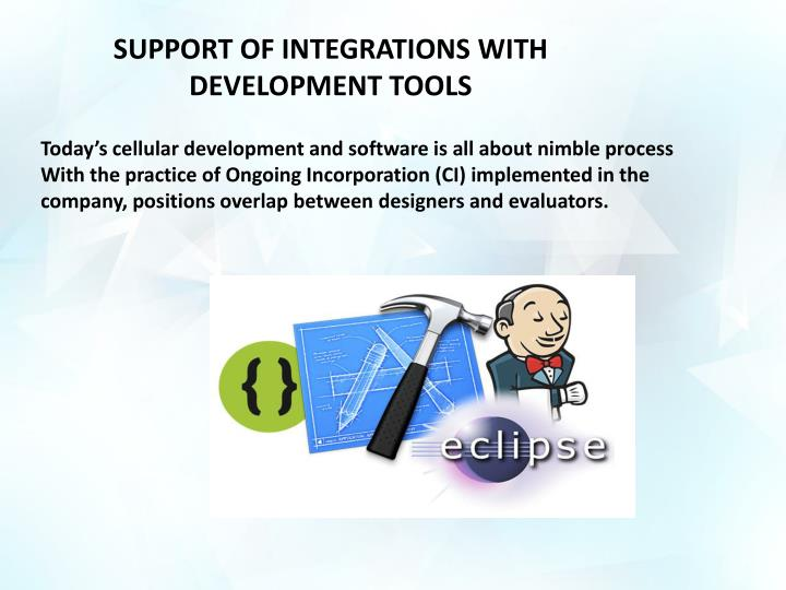 SUPPORT OF INTEGRATIONS WITH DEVELOPMENT TOOLS