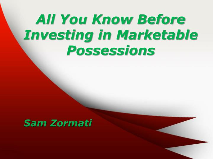 All You Know Before Investing in Marketable Possessions