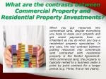 what are the contrasts between commercial property and residential property investments