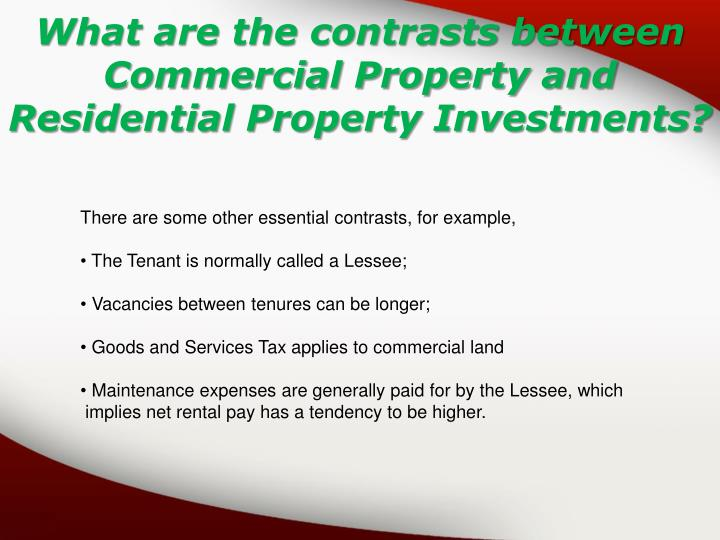 What are the contrasts between Commercial Property and Residential Property Investments?