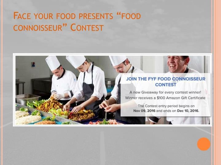 Face your food presents food connoisseur contest