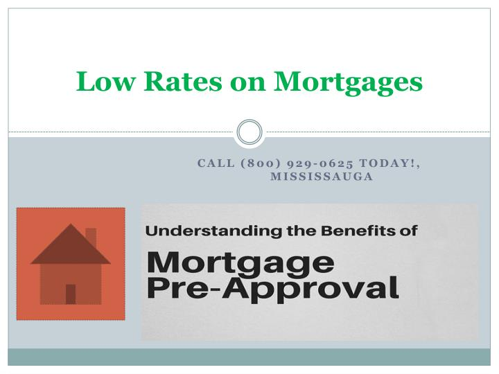 Low rates on mortgages
