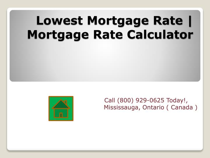 Lowest Mortgage Rate | Mortgage Rate Calculator
