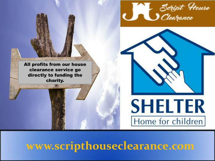 All profits from our house clearance service go directly to funding the charity.
