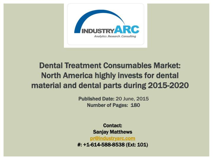 Dental Treatment Consumables Market: North America highly invests for dental material and dental par...