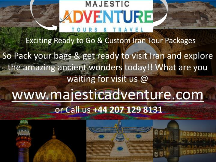 Exciting Ready to Go & Custom Iran Tour Packages