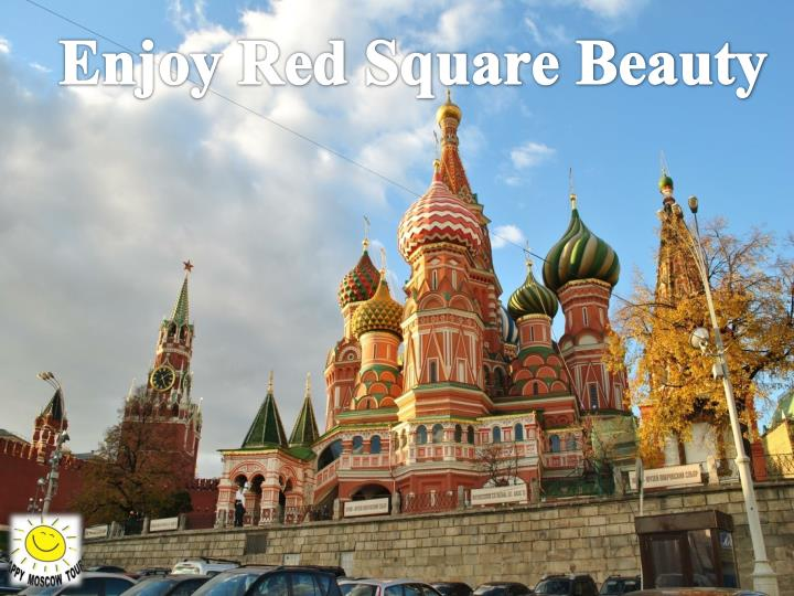 Enjoy Red Square Beauty