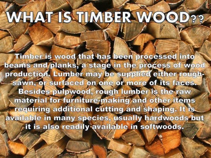 WHAT IS TIMBER WOOD??