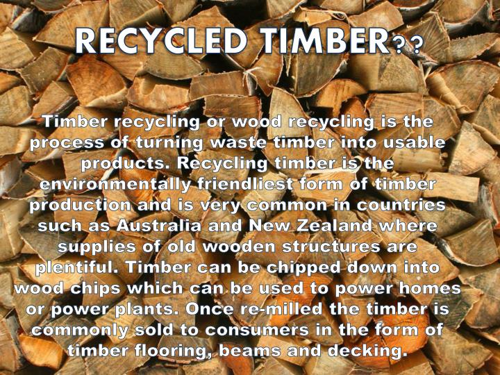 RECYCLED TIMBER??