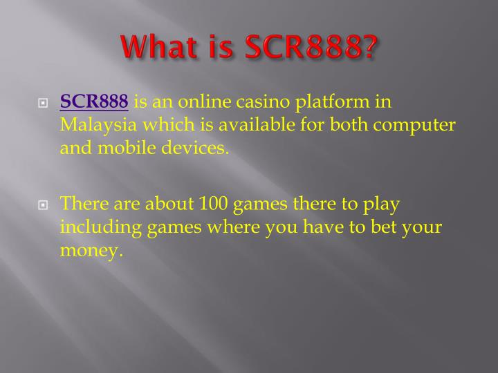 What is SCR888?