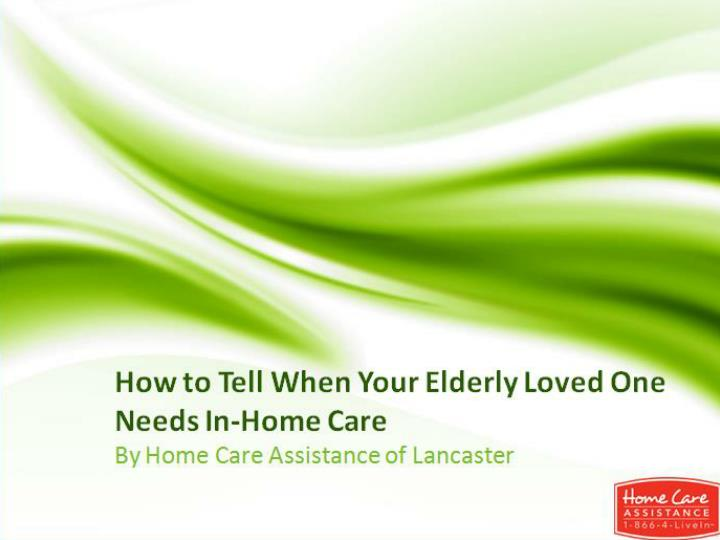 How to tell when your elderly loved one needs in home care