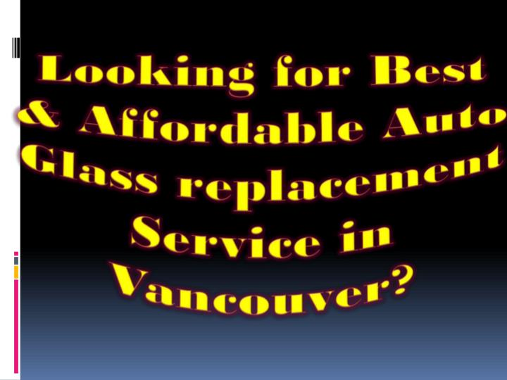 Looking for best affordable auto glass replacement service in vancouver
