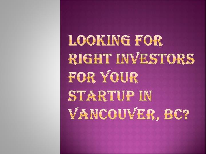 Looking for right investors for your startup in vancouver bc