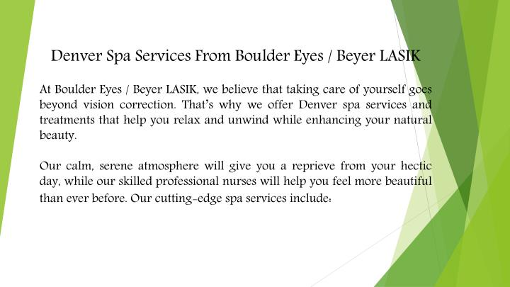 Denver Spa Services From Boulder Eyes / Beyer LASIK