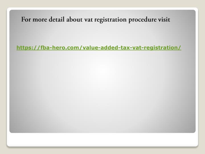 For more detail about vat registration procedurevisit