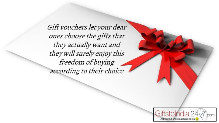 Gift vouchers let your dear ones choose the gifts that they actually want and they will surely enjoy this freedom of buying according to their choice