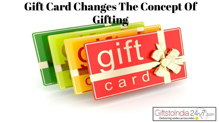 Gift card changes the concept of gifting