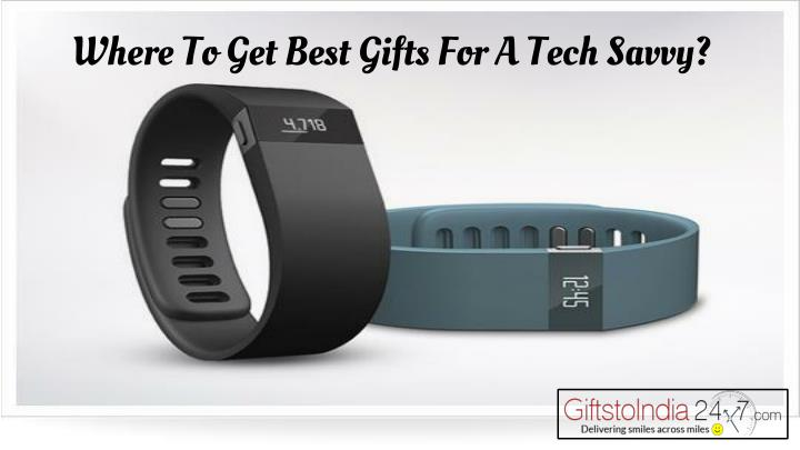 Where to get best gifts for a tech savvy