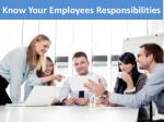 know your employees r esponsibilities