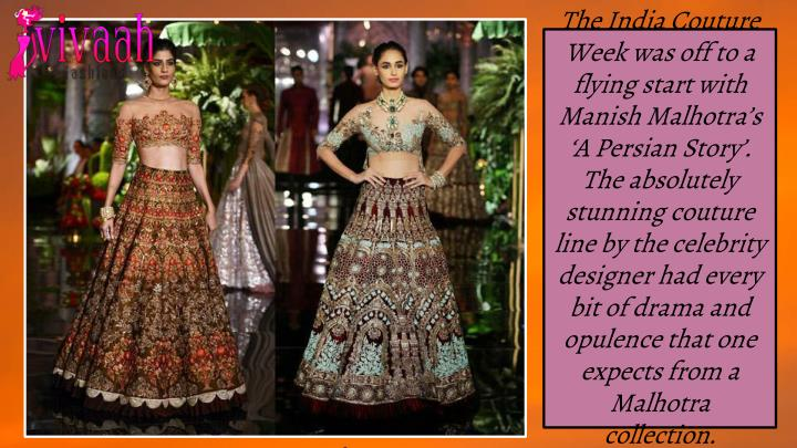The India Couture Week was off to a flying start with Manish Malhotra's 'A Persian Story'. The...