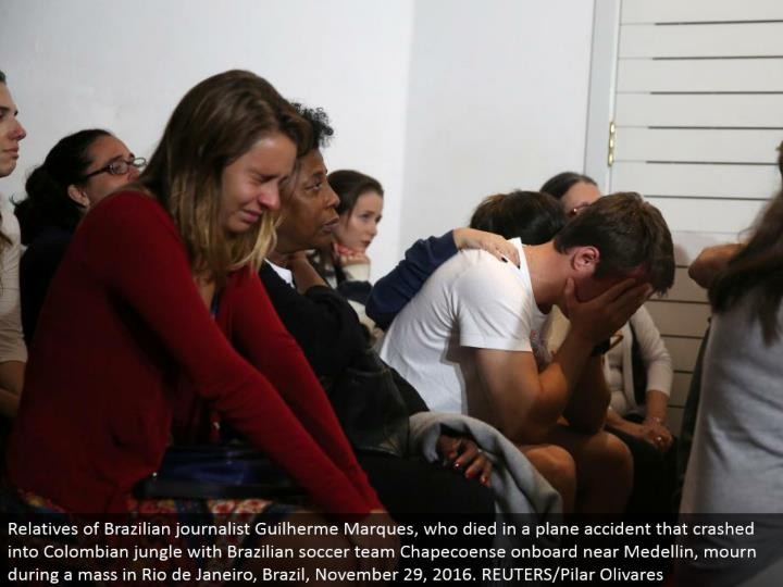 Relatives of Brazilian columnist Guilherme Marques, who passed on in a plane mischance that collided...