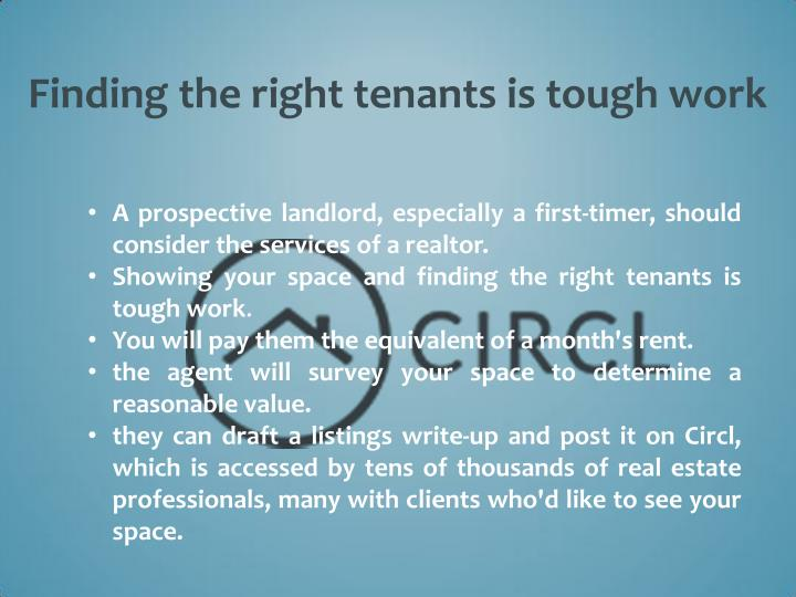 Finding the right tenants is tough work