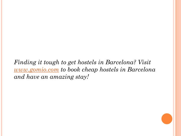 Finding it tough to get hostels in Barcelona? Visit